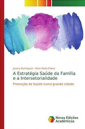 A Estratégia Saúde da Família e a Intersetorialidade