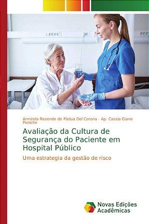 Avaliação da Cultura de Segurança do Paciente em Hospital Pú