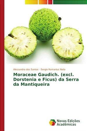 Moraceae Gaudich. (excl. Dorstenia e Ficus) da Serra da Mant