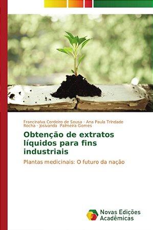 Obtenção de extratos líquidos para fins industriais