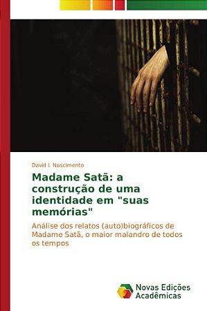 """Madame Satã: a construção de uma identidade em """"suas memória"""