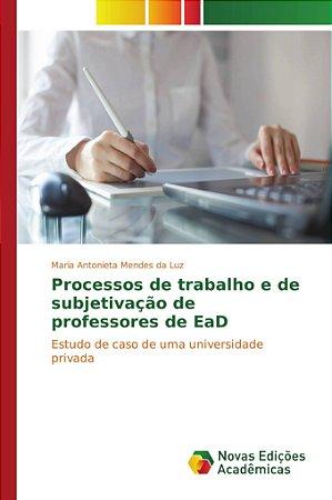 Processos de trabalho e de subjetivação de professores de Ea