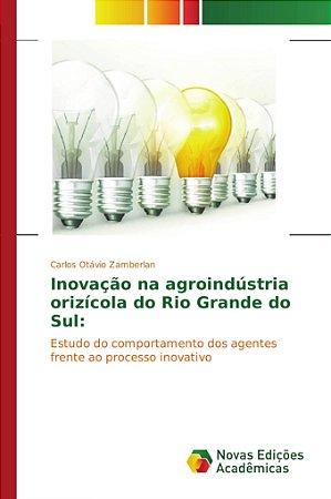 Inovação na agroindústria orizícola do Rio Grande do Sul: