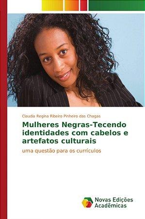 Mulheres Negras-Tecendo identidades com cabelos e artefatos