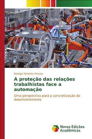 A proteção das relações trabalhistas face a automação
