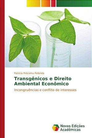 Transgênicos e Direito Ambiental Econômico