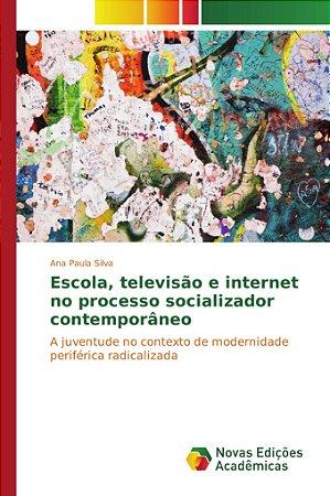 Escola, televisão e internet no processo socializador contem