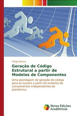 Geração de Código Estrutural a partir de Modelos de Componen
