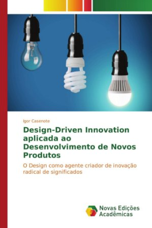Design-Driven Innovation aplicada ao Desenvolvimento de Novo