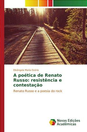 A poética de Renato Russo: resistência e contestação
