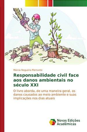Responsabilidade civil face aos danos ambientais no século X