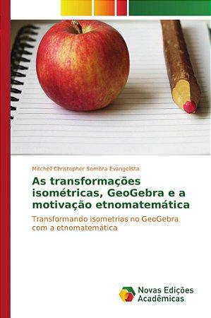 As transformações isométricas, GeoGebra e a motivação etnoma