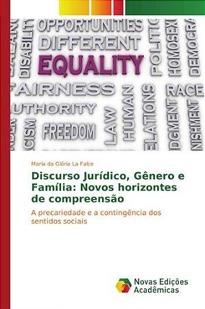 Discurso Jurídico, Gênero e Família: Novos horizontes de com