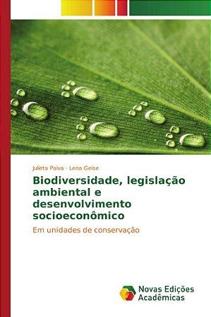 Biodiversidade, legislação ambiental e desenvolvimento socio