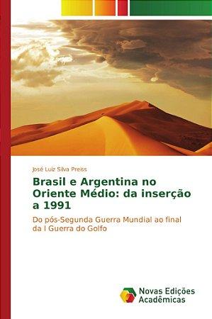 Brasil e Argentina no Oriente Médio: da inserção a 1991