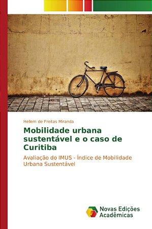 Mobilidade urbana sustentável e o caso de Curitiba
