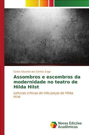 Assombros e escombros da modernidade no teatro de Hilda Hils
