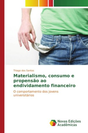 Materialismo, consumo e propensão ao endividamento financeir