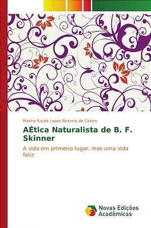 A Ética Naturalista de B. F. Skinner
