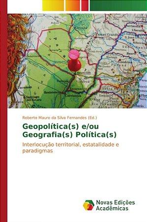 Geopolítica(s) e/ou Geografia(s) Política(s)