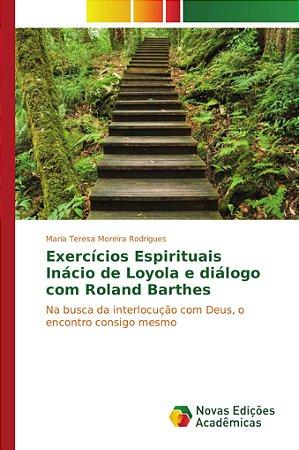 Exercícios Espirituais Inácio de Loyola e diálogo com Roland