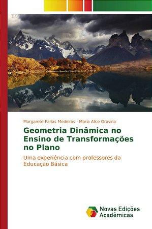 Geometria Dinâmica no Ensino de Transformações no Plano