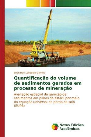Quantificação do volume de sedimentos gerados em processo de