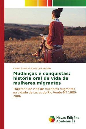 Mudanças e conquistas: história oral de vida de mulheres mig