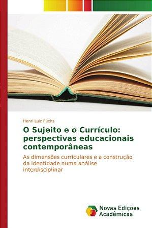 O Sujeito e o Currículo: perspectivas educacionais contempor