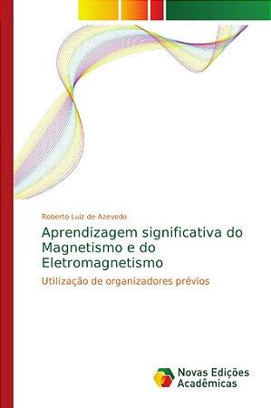 Aprendizagem significativa do Magnetismo e do Eletromagnetis