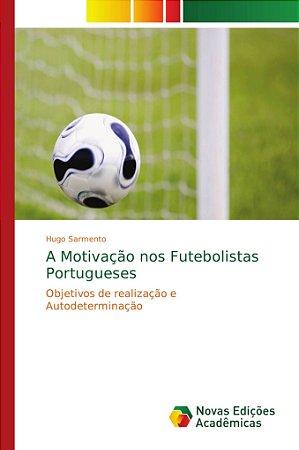 A Motivação nos Futebolistas Portugueses