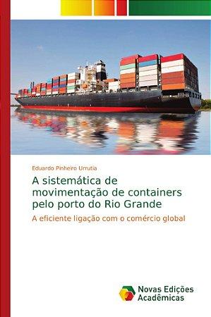 A sistemática de movimentação de containers pelo porto do Ri
