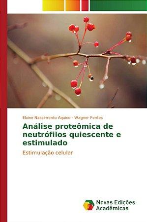 Análise proteômica de neutrófilos quiescente e estimulado