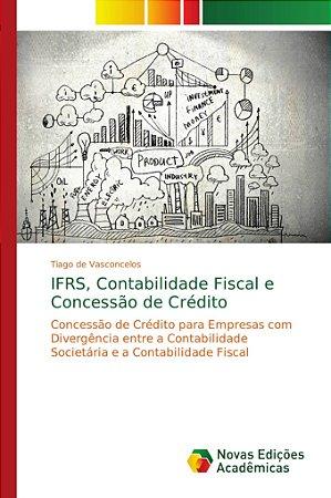 IFRS, Contabilidade Fiscal e Concessão de Crédito