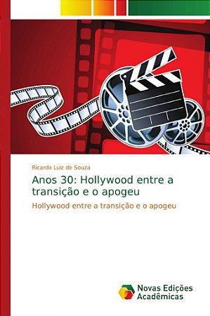 Anos 30: Hollywood entre a transição e o apogeu