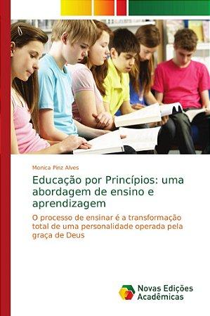 Educação por Princípios: uma abordagem de ensino e aprendiza