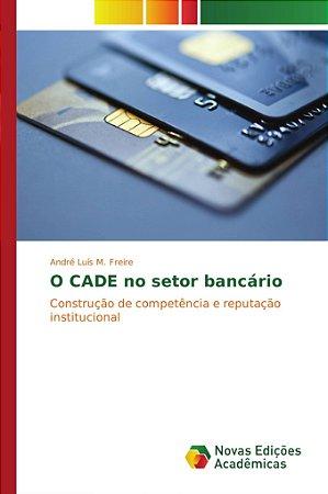 O CADE no setor bancário