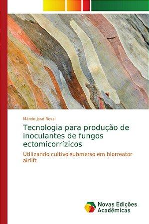 Tecnologia para produção de inoculantes de fungos ectomicorr