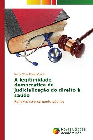 A legitimidade democrática da judicialização do direito à sa