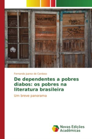 De dependentes a pobres diabos: os pobres na literatura bras