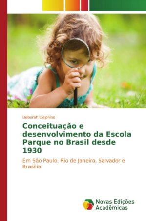 Conceituação e desenvolvimento da Escola Parque no Brasil de
