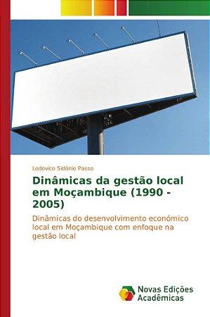 Dinâmicas da gestão local em Moçambique (1990 - 2005)