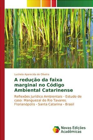 A redução da faixa marginal no Código Ambiental Catarinense