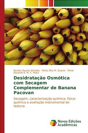 Desidratação osmótica com secagem complementar de banana Pac