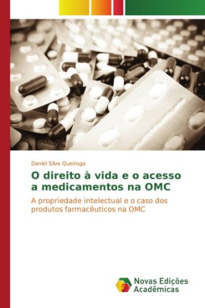 O direito à vida e o acesso a medicamentos na OMC