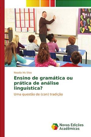 Ensino de gramática ou prática de análise linguística?