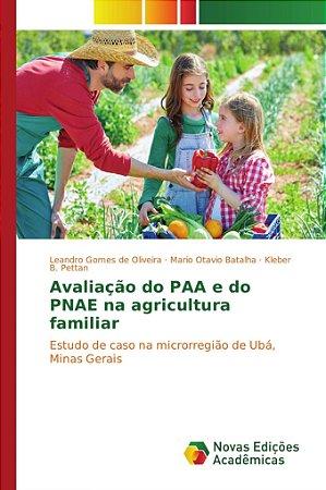 Avaliação do PAA e do PNAE na agricultura familiar