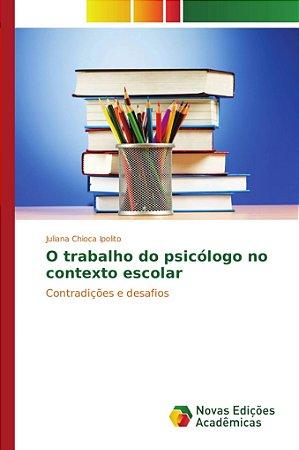 O trabalho do psicólogo no contexto escolar