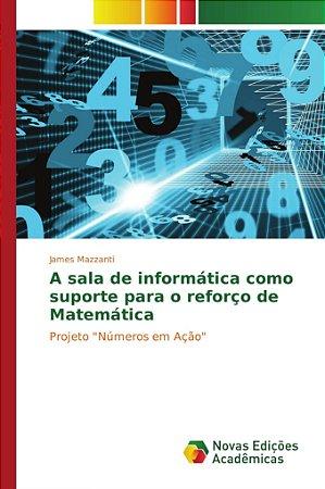 A sala de informática como suporte para o reforço de Matemát