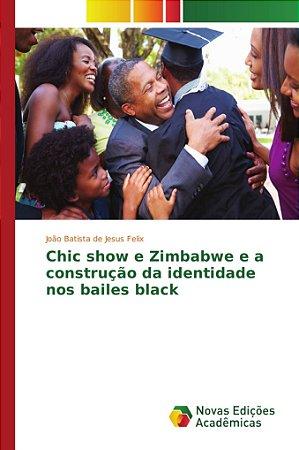 Chic show e Zimbabwe e a construção da identidade nos bailes